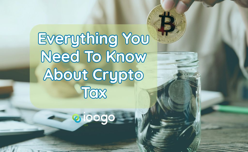 Everything You Need To Know About Crypto Tax